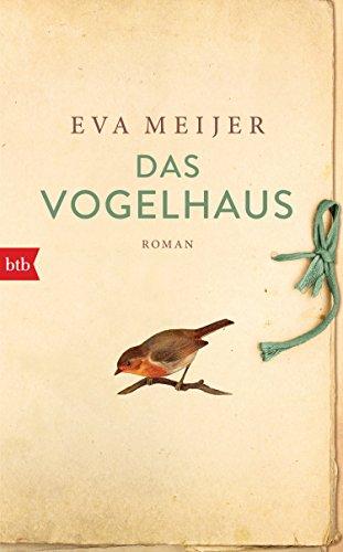 Das Vogelhaus: Roman